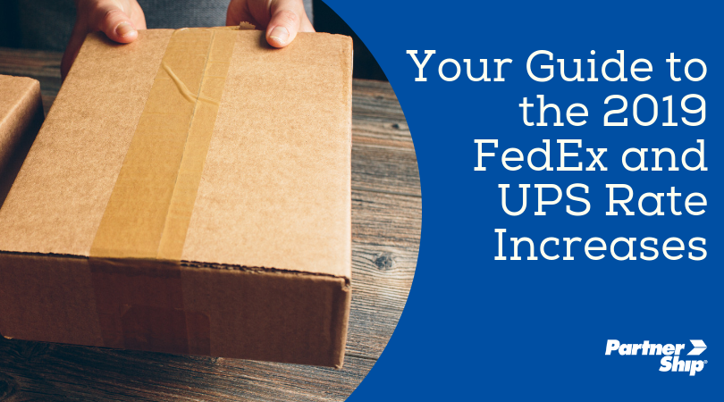 your guide to the 2019 FedEx and UPS rate increases
