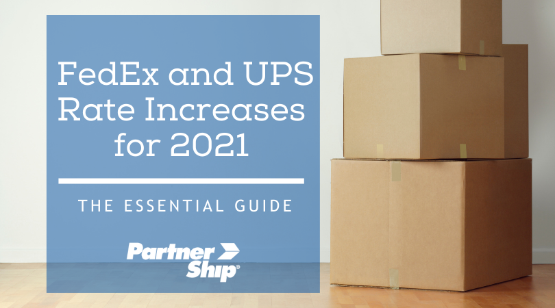 The Essential Guide to the 2021 FedEx and UPS Rate Increases