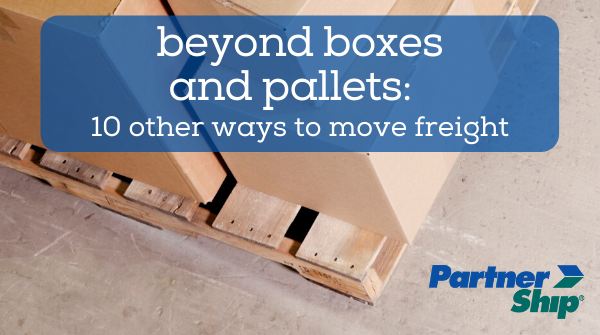 Beyond Boxes and Pallets: 10 Other Ways to Move Freight