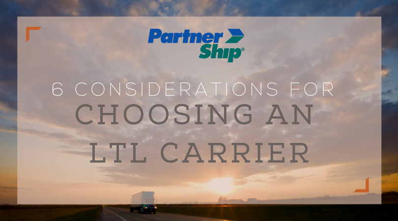 6 Considerations for Choosing an LTL Carrier