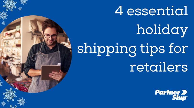 4 Essential Holiday Shipping Tips for Retailers