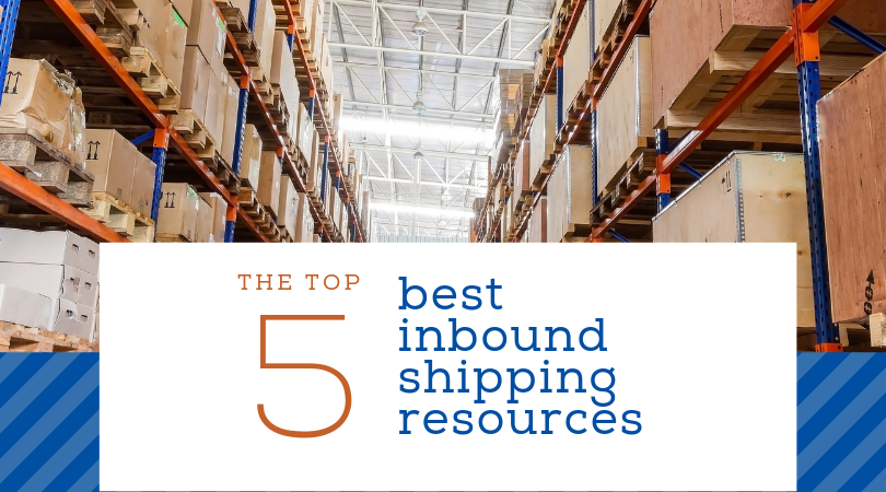 The Top 5 Best Inbound Shipping Resources