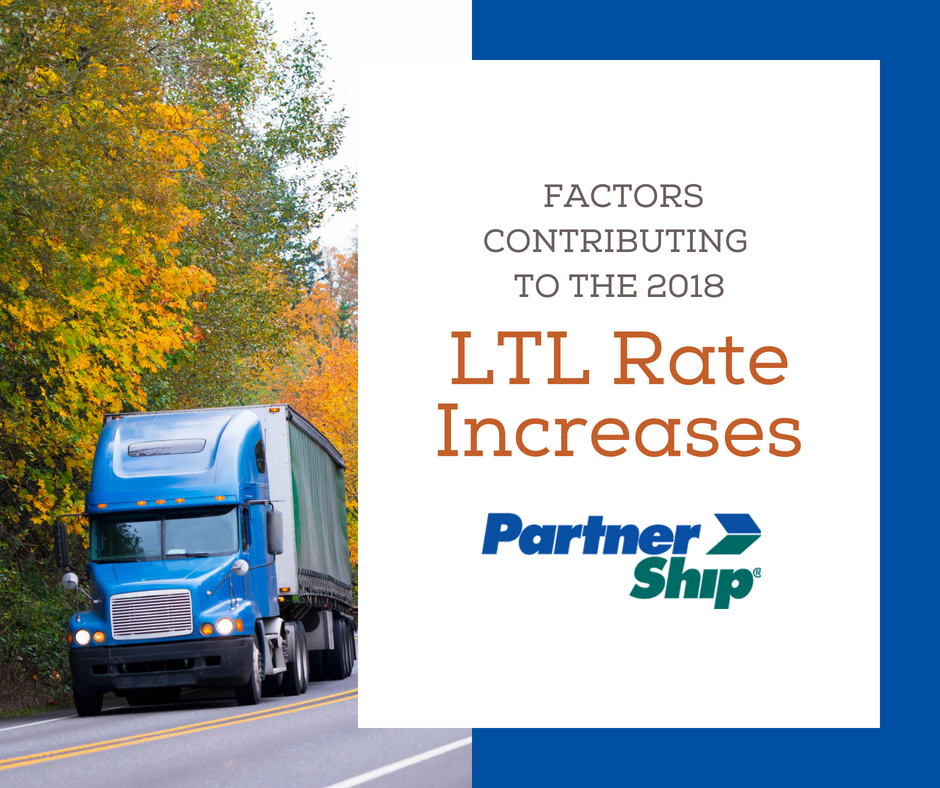 Factors Contributing to the 2018 LTL Rate Increases