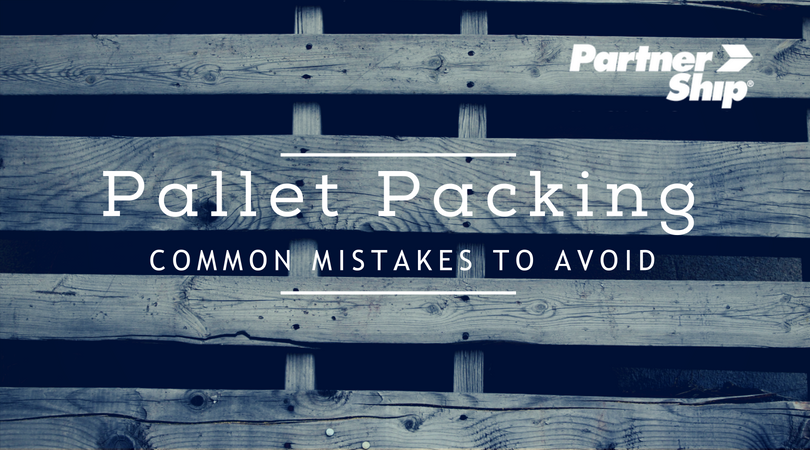 Pallet Packing: Common Mistakes to Avoid