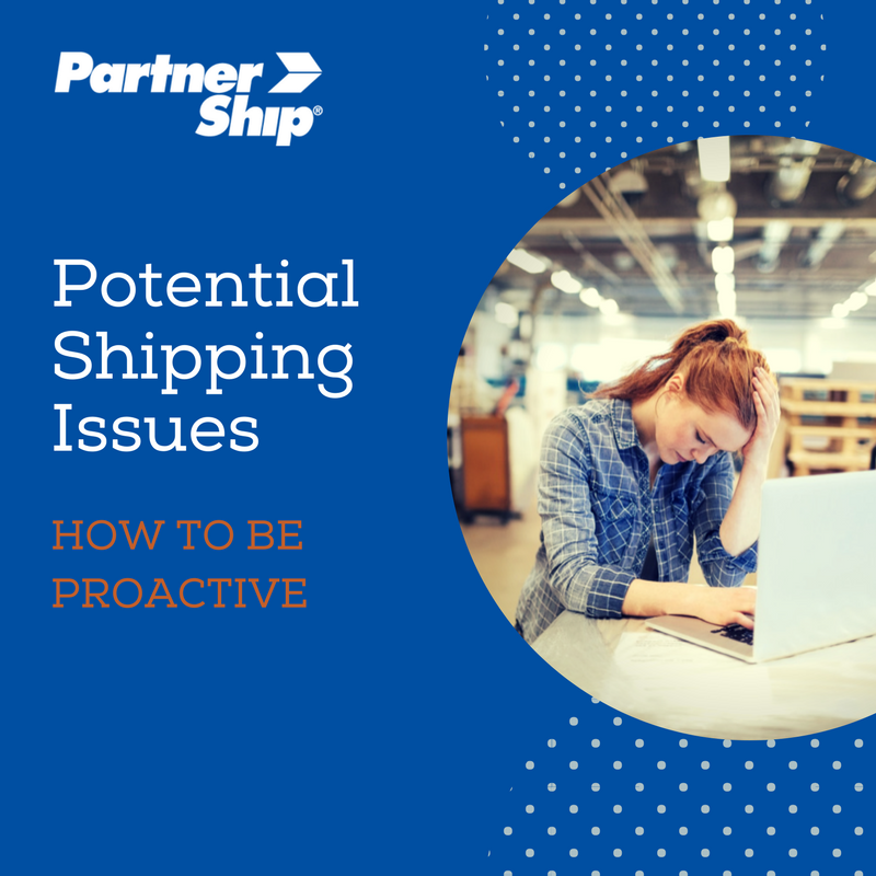 Potential Shipping Issues: How to be Proactive