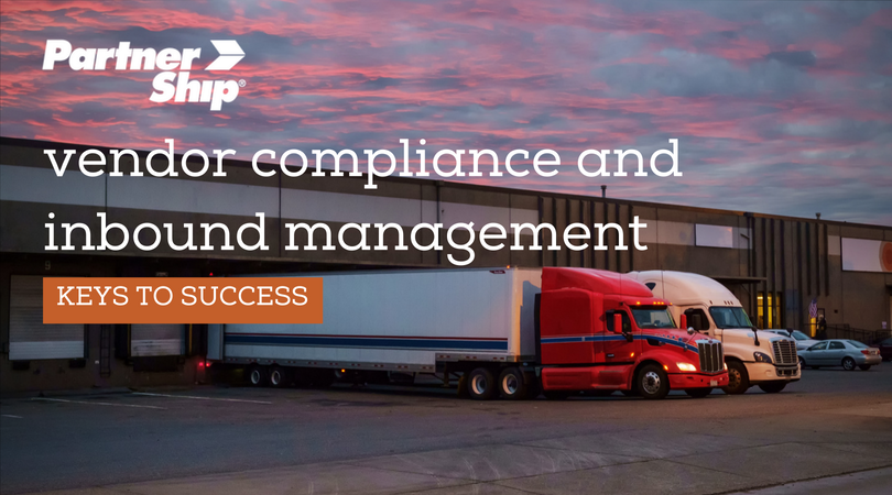 Keys to Success for Vendor Compliance and Inbound Shipping