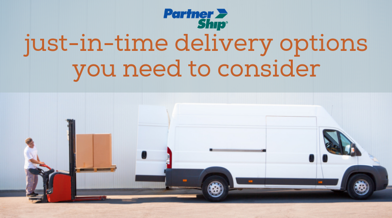 just-in-time delivery options you need to consider